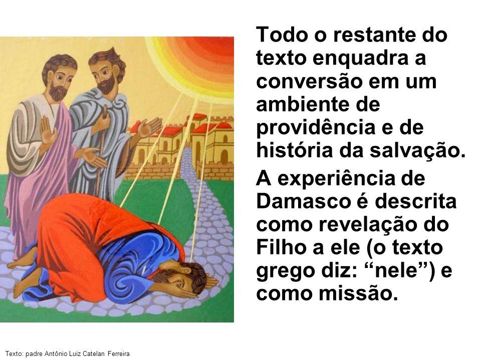 Todo o restante do texto enquadra a conversão em um ambiente de providência e de história da salvação.