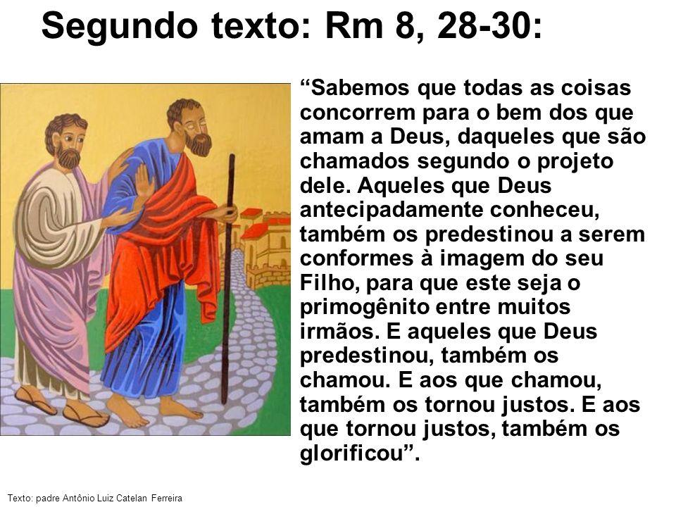 Segundo texto: Rm 8, 28-30: