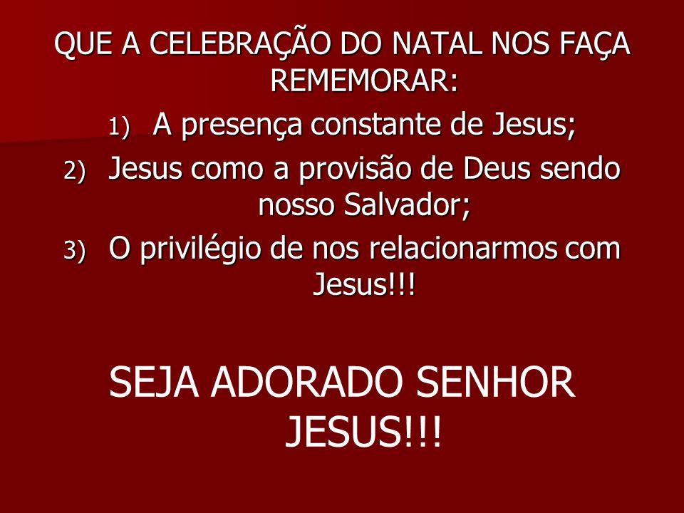 SEJA ADORADO SENHOR JESUS!!!