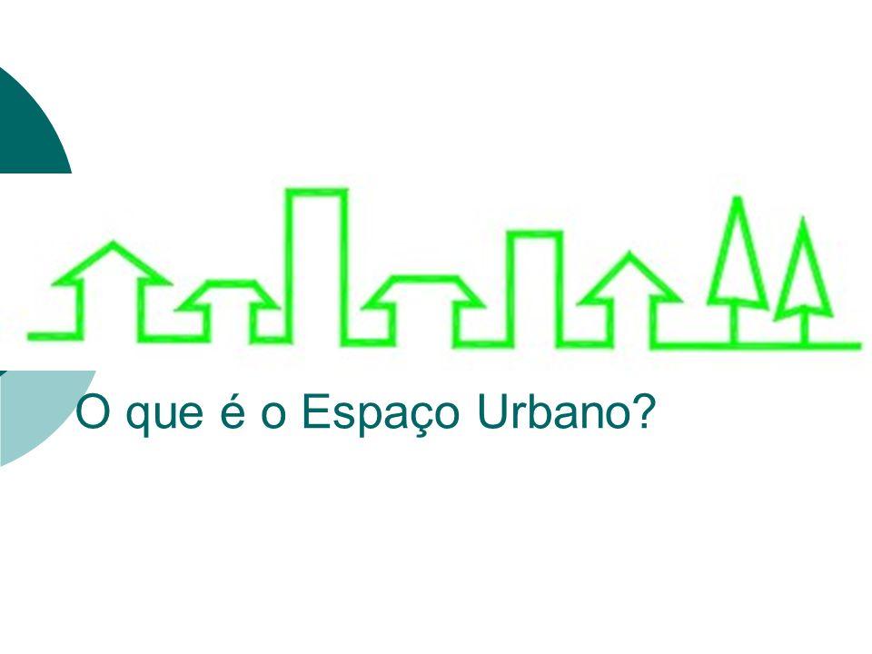 O que é o Espaço Urbano