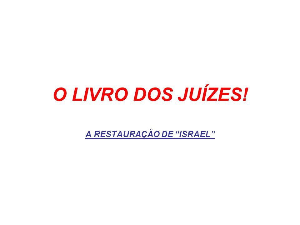 A RESTAURAÇÃO DE ISRAEL