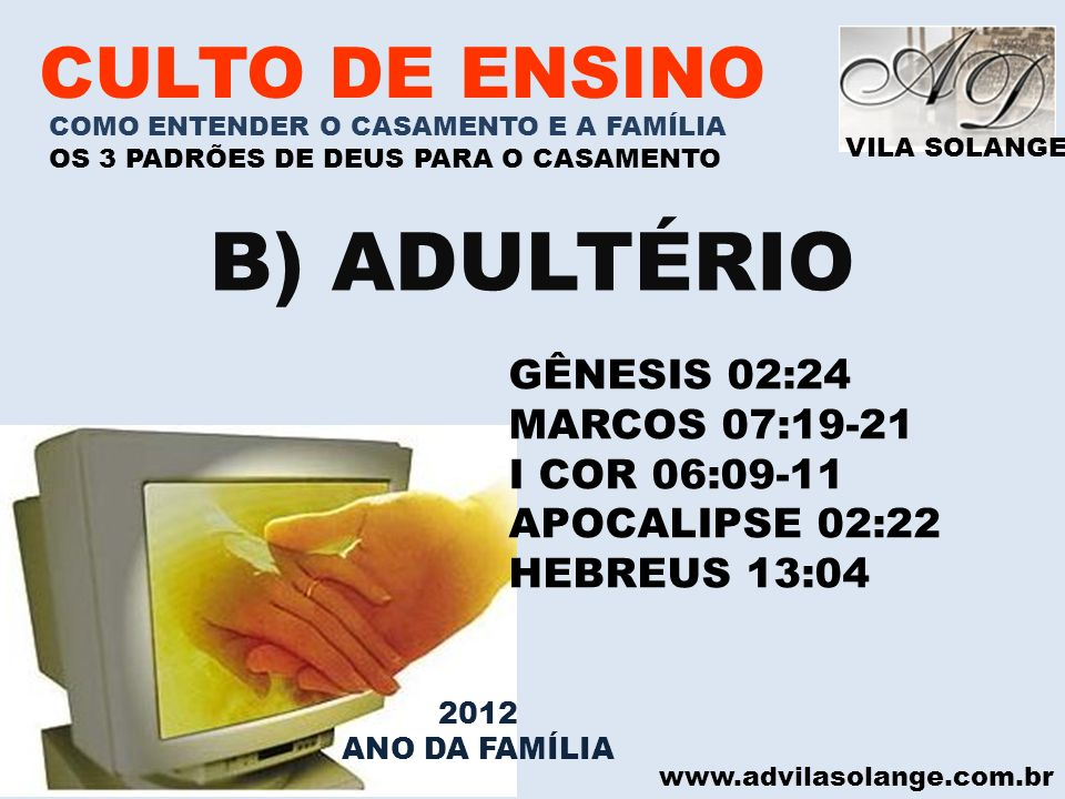 B) ADULTÉRIO CULTO DE ENSINO GÊNESIS 02:24 MARCOS 07:19-21