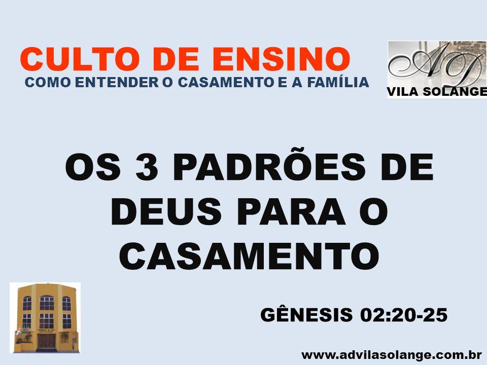 OS 3 PADRÕES DE DEUS PARA O CASAMENTO