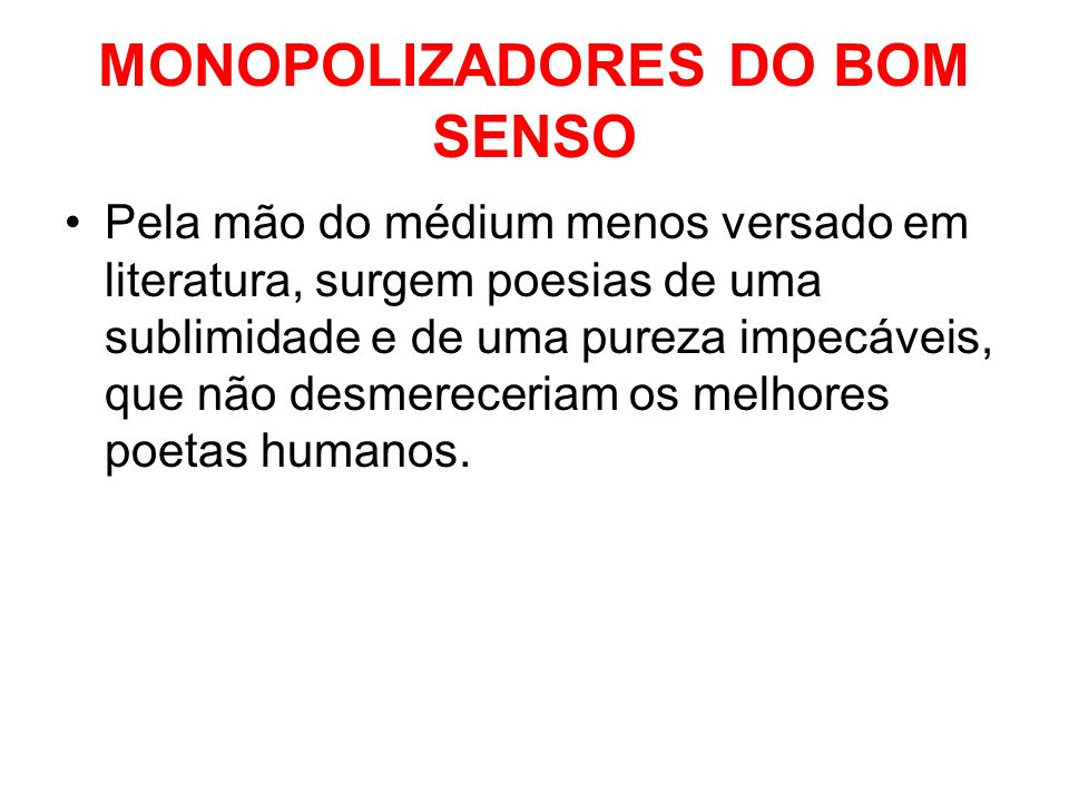 MONOPOLIZADORES DO BOM SENSO