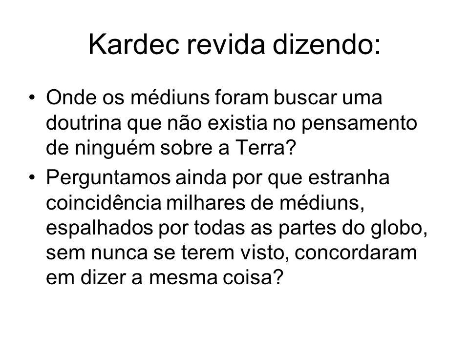 Kardec revida dizendo: