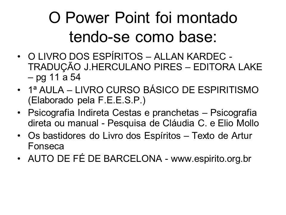 O Power Point foi montado tendo-se como base: