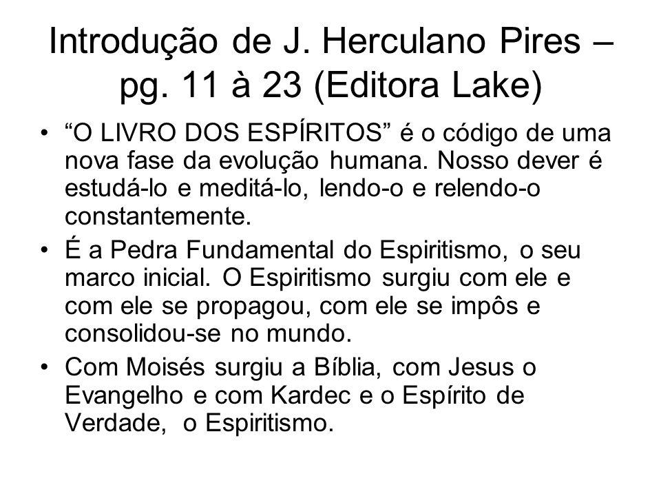 Introdução de J. Herculano Pires – pg. 11 à 23 (Editora Lake)
