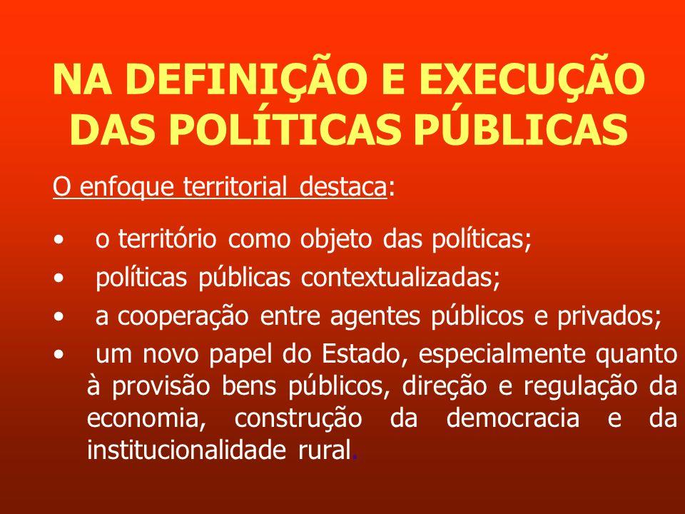 NA DEFINIÇÃO E EXECUÇÃO DAS POLÍTICAS PÚBLICAS