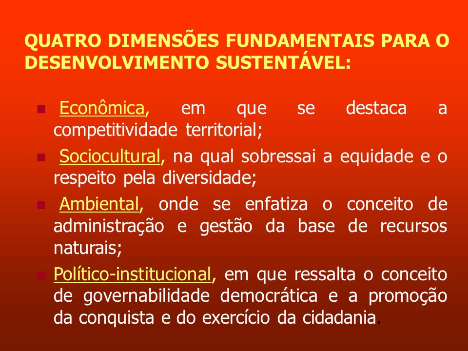 QUATRO DIMENSÕES FUNDAMENTAIS PARA O DESENVOLVIMENTO SUSTENTÁVEL: