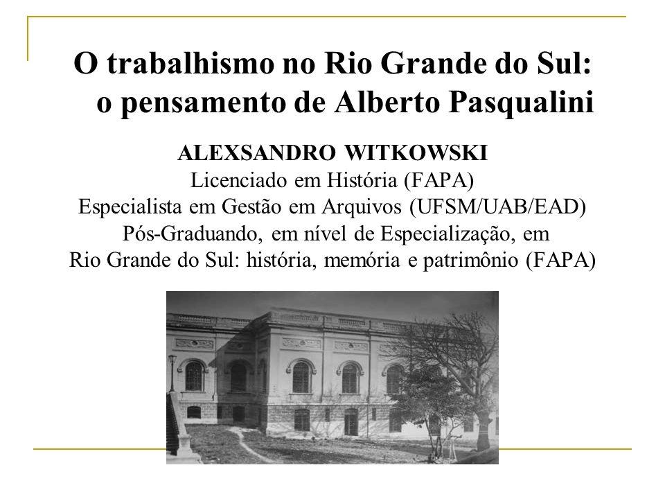 O trabalhismo no Rio Grande do Sul: o pensamento de Alberto Pasqualini