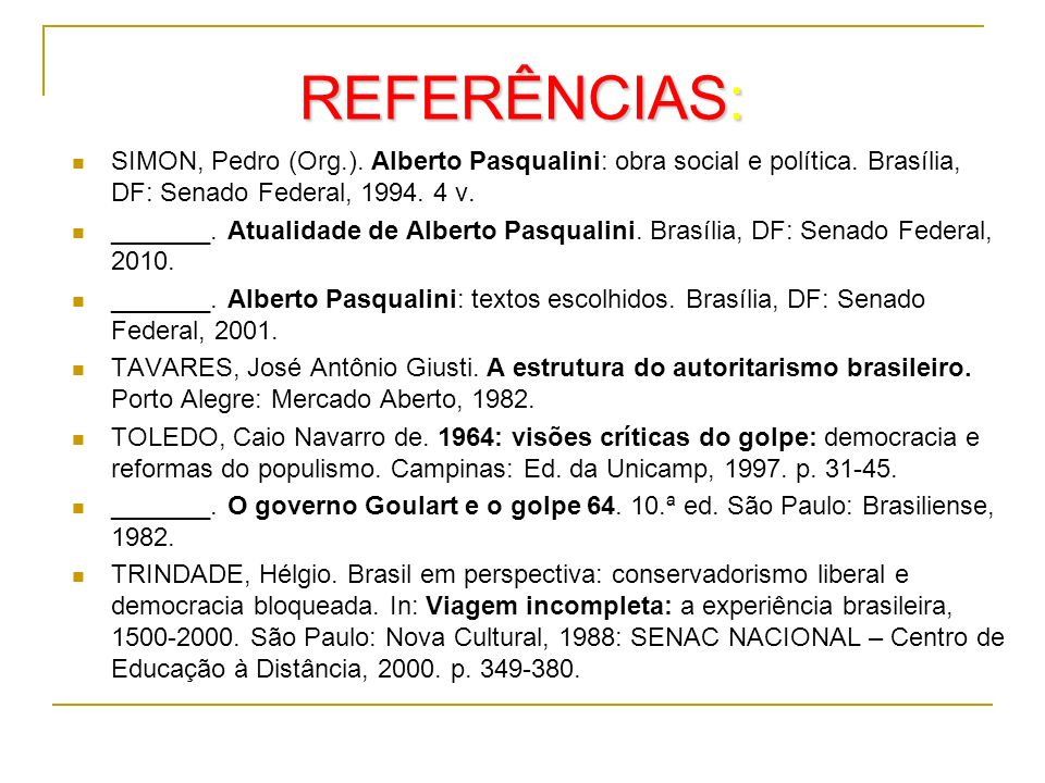 REFERÊNCIAS:SIMON, Pedro (Org.). Alberto Pasqualini: obra social e política. Brasília, DF: Senado Federal, 1994. 4 v.