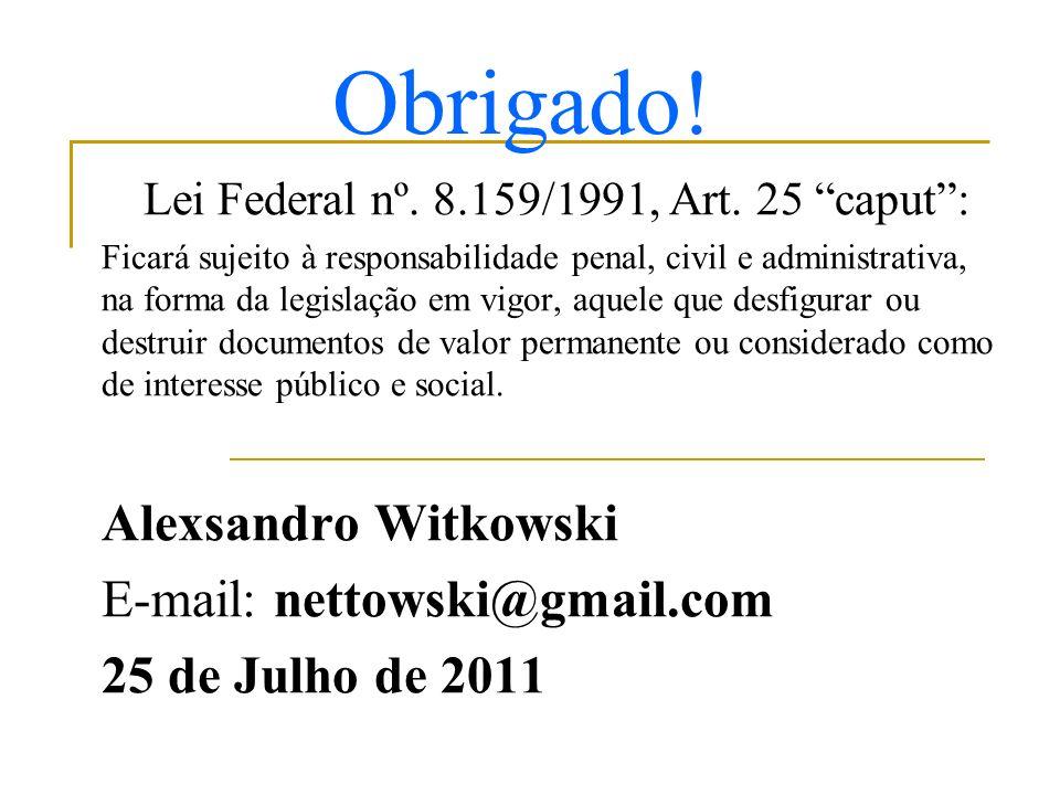 Lei Federal nº. 8.159/1991, Art. 25 caput :