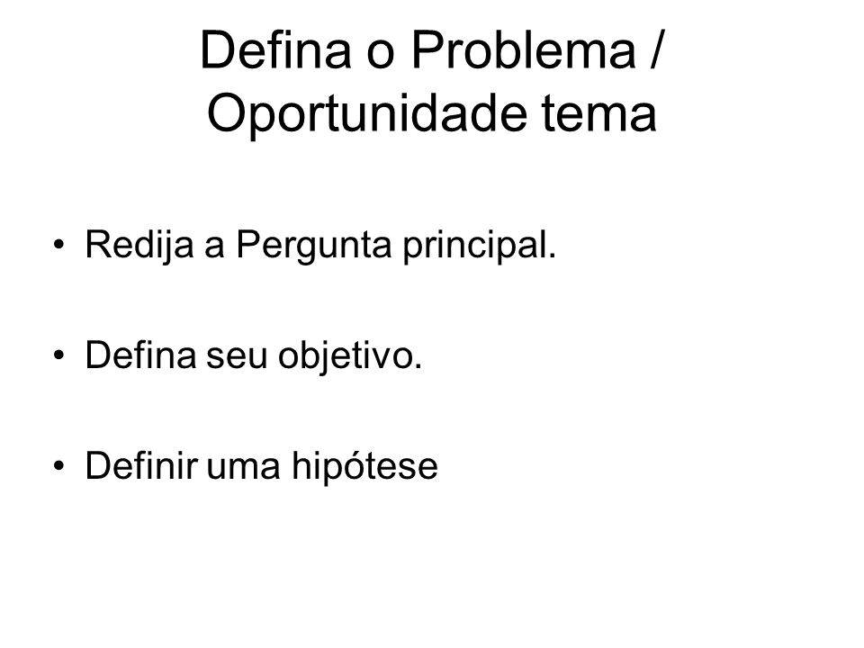Defina o Problema / Oportunidade tema