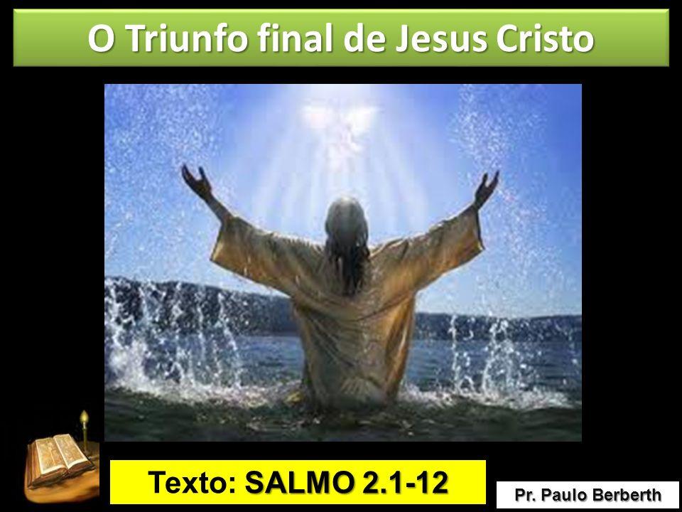 O Triunfo final de Jesus Cristo