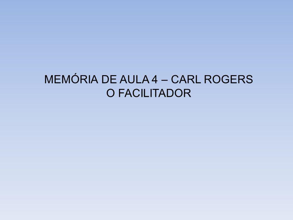 MEMÓRIA DE AULA 4 – CARL ROGERS
