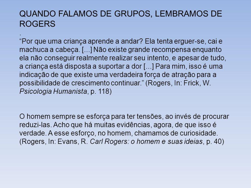 QUANDO FALAMOS DE GRUPOS, LEMBRAMOS DE ROGERS