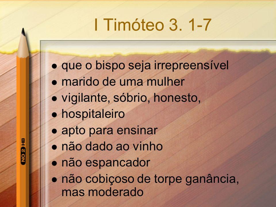 I Timóteo 3. 1-7 que o bispo seja irrepreensível marido de uma mulher