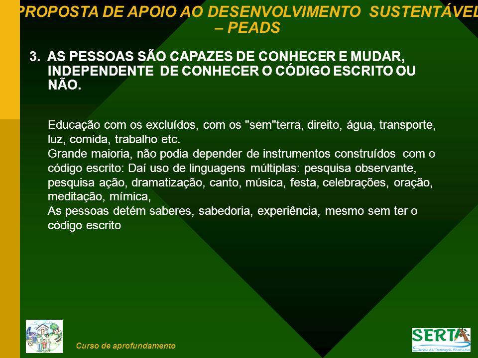 3. AS PESSOAS SÃO CAPAZES DE CONHECER E MUDAR, INDEPENDENTE DE CONHECER O CÓDIGO ESCRITO OU NÃO.
