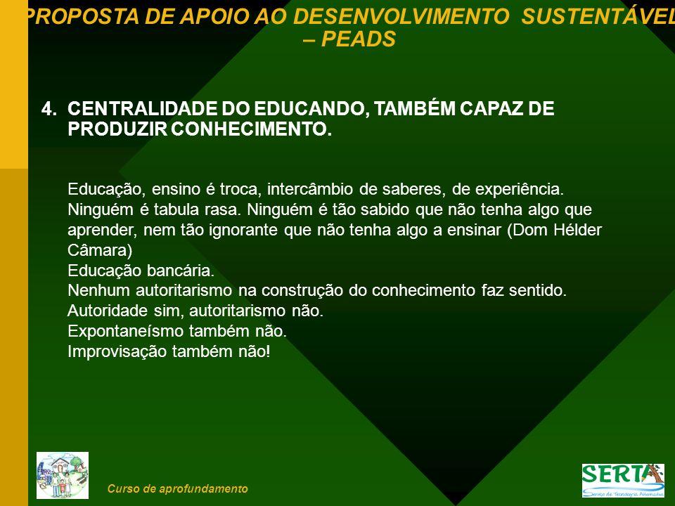 4. CENTRALIDADE DO EDUCANDO, TAMBÉM CAPAZ DE PRODUZIR CONHECIMENTO.