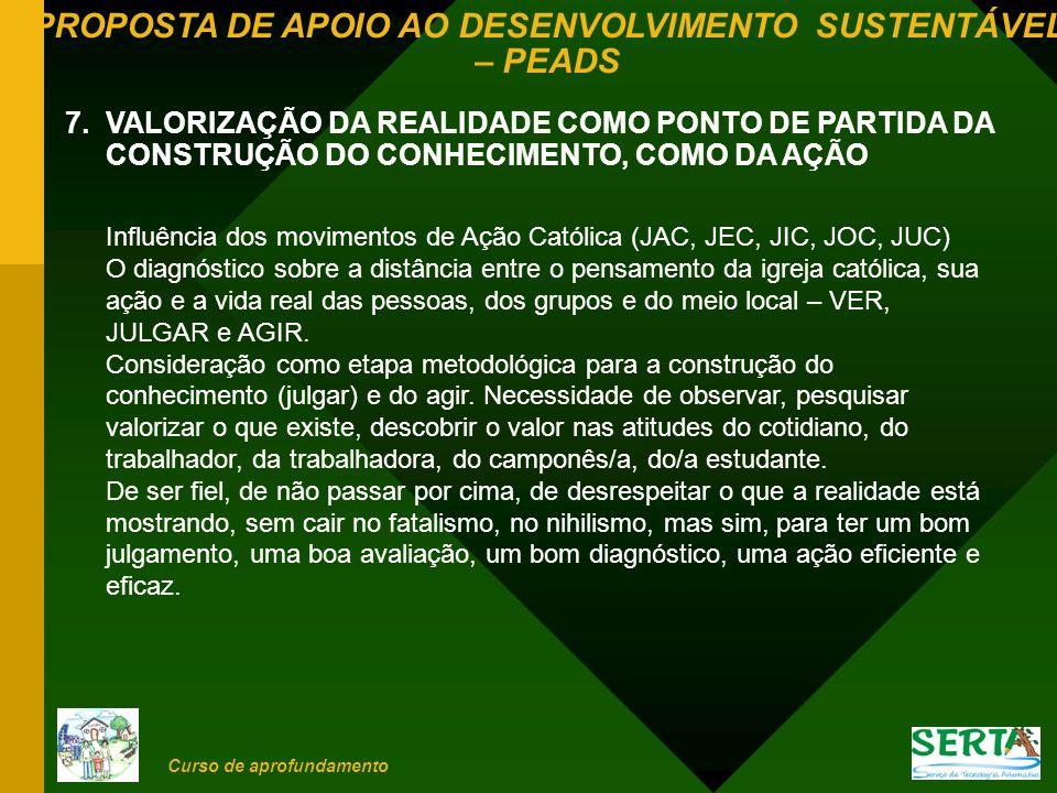 7. VALORIZAÇÃO DA REALIDADE COMO PONTO DE PARTIDA DA CONSTRUÇÃO DO CONHECIMENTO, COMO DA AÇÃO