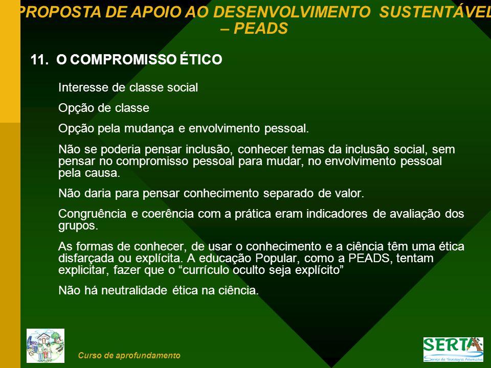 11. O COMPROMISSO ÉTICO Interesse de classe social Opção de classe