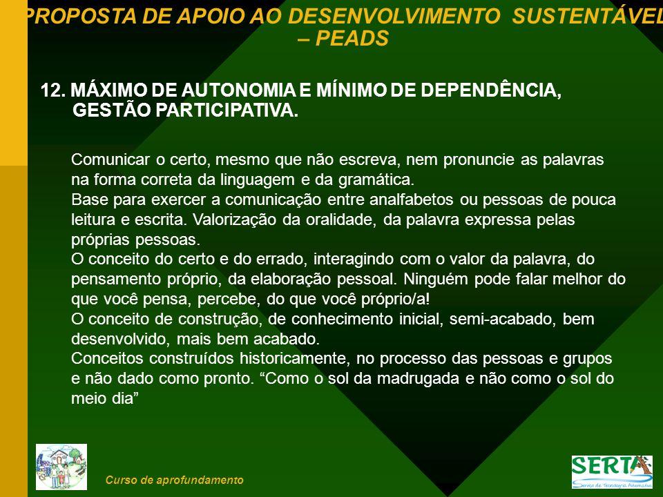 12. MÁXIMO DE AUTONOMIA E MÍNIMO DE DEPENDÊNCIA, GESTÃO PARTICIPATIVA.