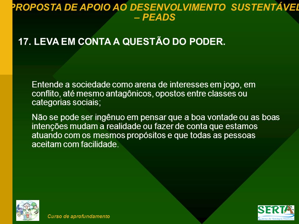 17. LEVA EM CONTA A QUESTÃO DO PODER.