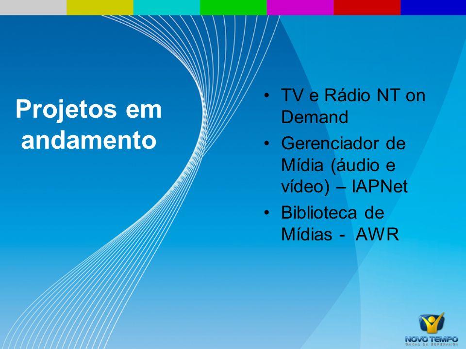 Projetos em andamento TV e Rádio NT on Demand