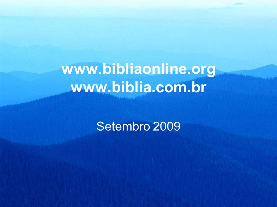 www.bibliaonline.org www.biblia.com.br
