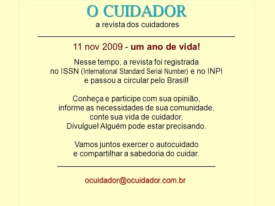 O CUIDADOR 11 nov 2009 - um ano de vida! a revista dos cuidadores