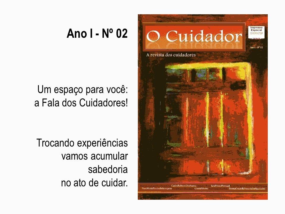 Ano I - Nº 02 Um espaço para você: a Fala dos Cuidadores!