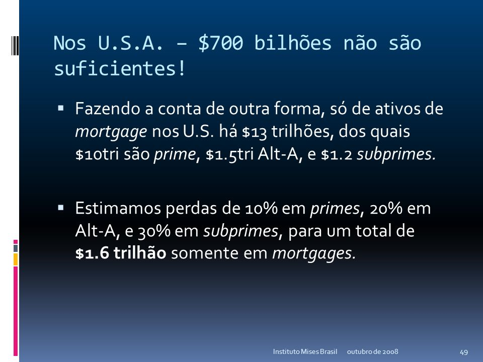 Nos U.S.A. – $700 bilhões não são suficientes!