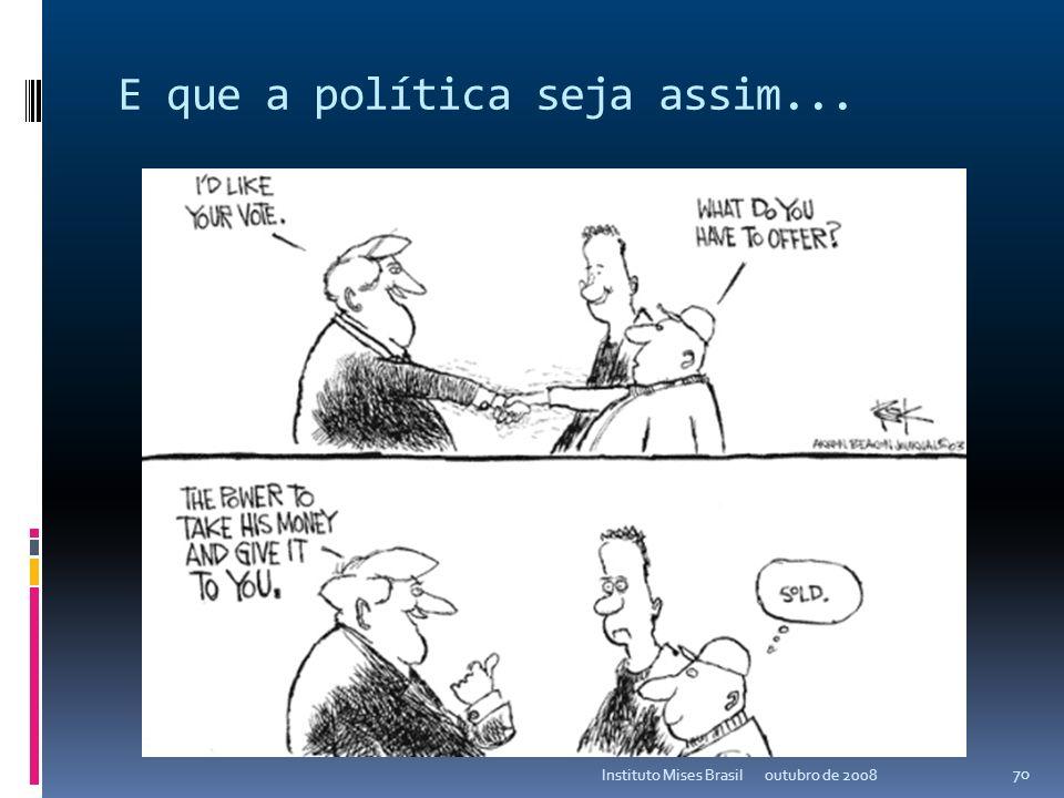 E que a política seja assim...