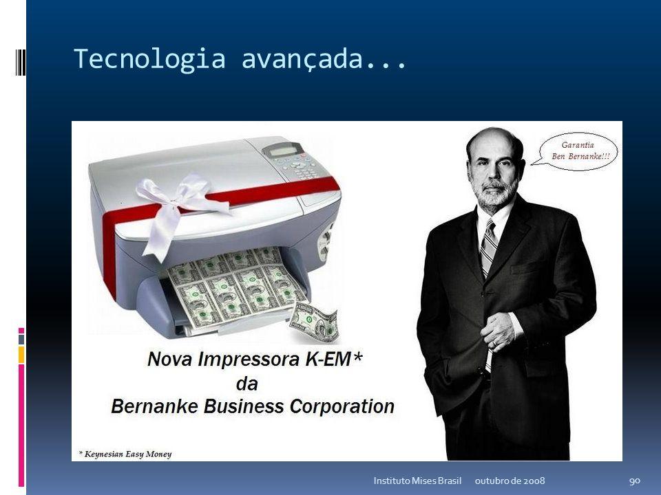 Tecnologia avançada... Instituto Mises Brasil outubro de 2008