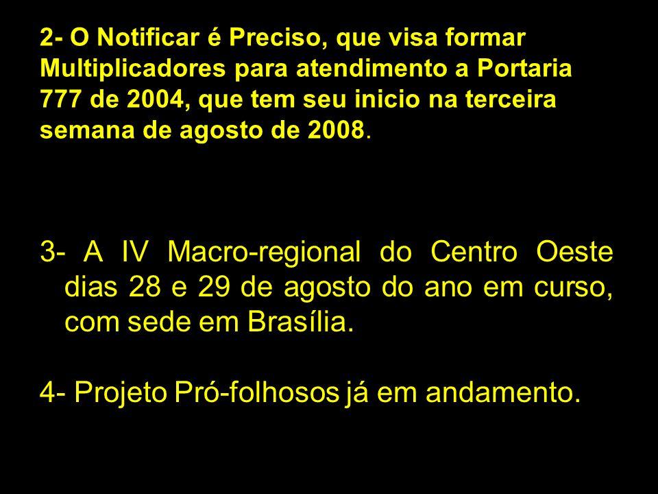 4- Projeto Pró-folhosos já em andamento.