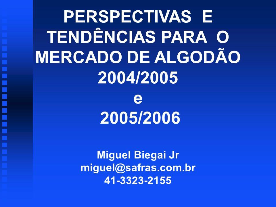 PERSPECTIVAS E TENDÊNCIAS PARA O MERCADO DE ALGODÃO