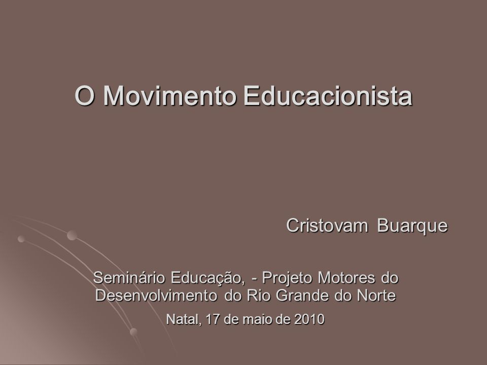 O Movimento Educacionista