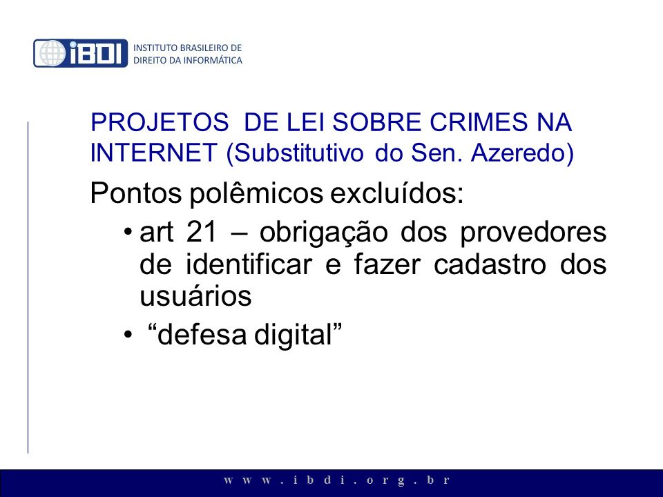 PROJETOS DE LEI SOBRE CRIMES NA INTERNET (Substitutivo do Sen. Azeredo)