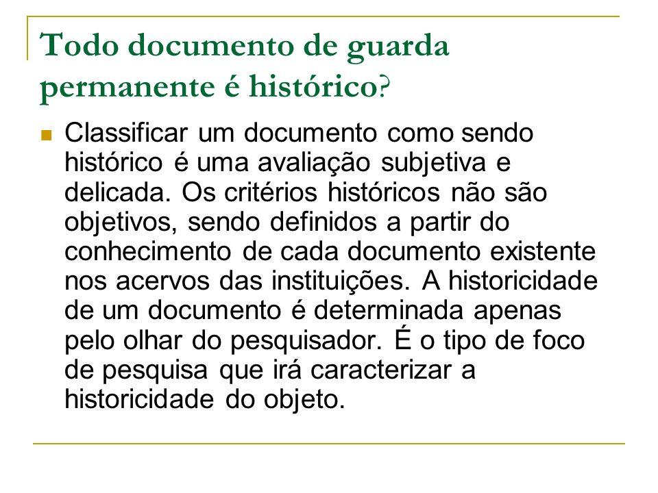 Todo documento de guarda permanente é histórico