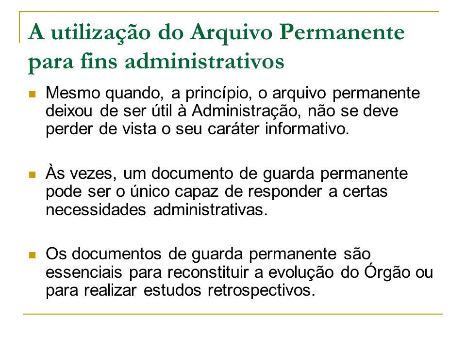 A utilização do Arquivo Permanente para fins administrativos