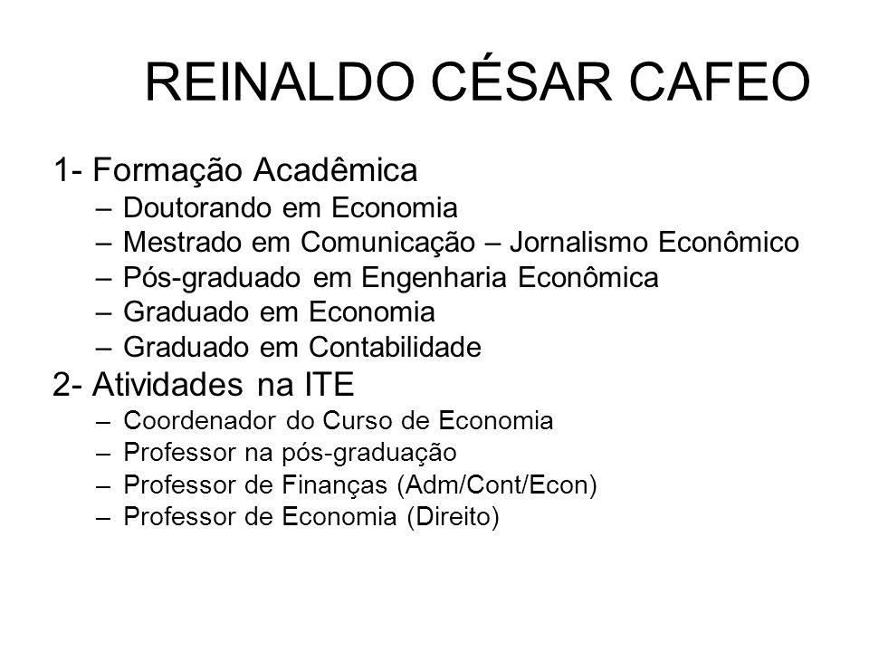REINALDO CÉSAR CAFEO 1- Formação Acadêmica 2- Atividades na ITE