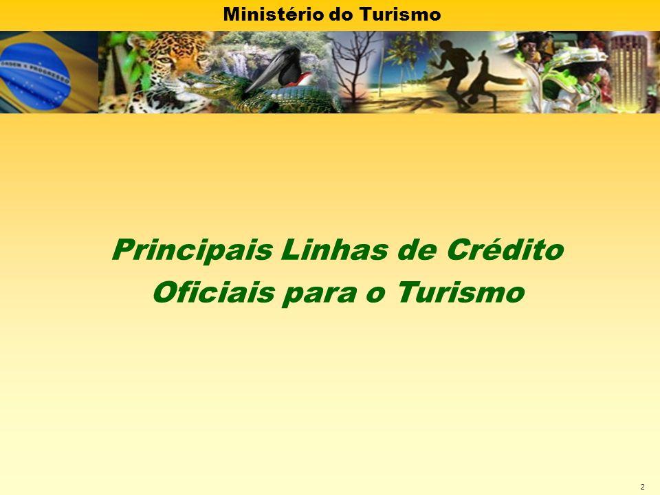 Principais Linhas de Crédito Oficiais para o Turismo