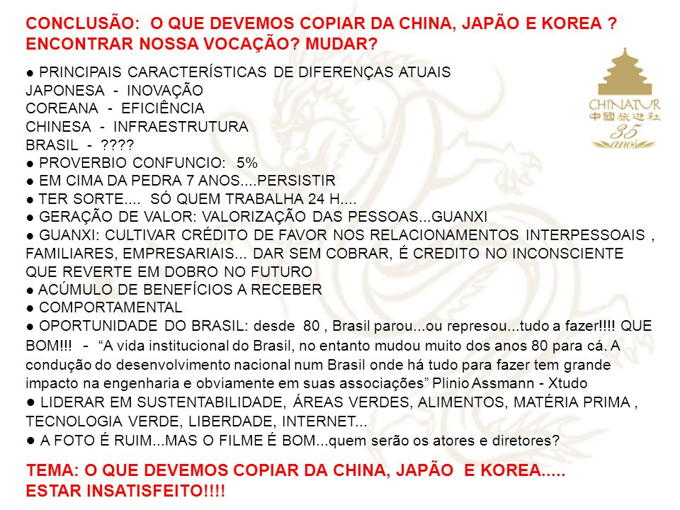 TEMA: O QUE DEVEMOS COPIAR DA CHINA, JAPÃO E KOREA.....