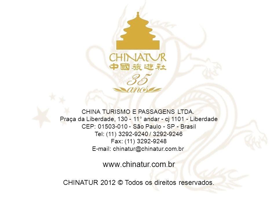 www.chinatur.com.br CHINATUR 2012 © Todos os direitos reservados.