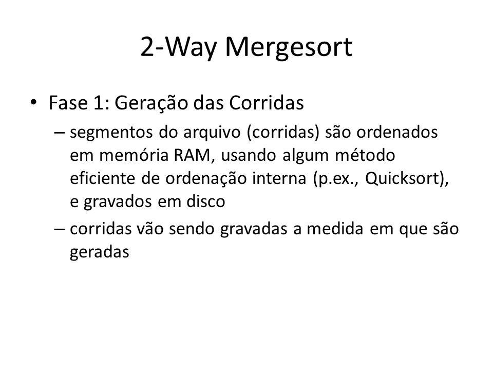 2-Way Mergesort Fase 1: Geração das Corridas