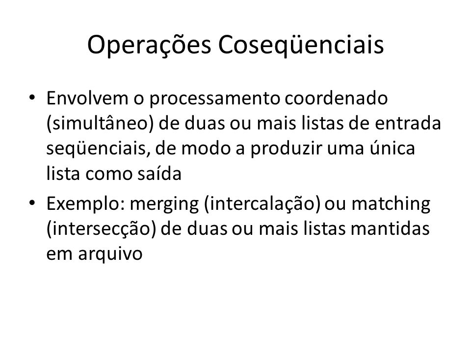 Operações Coseqüenciais