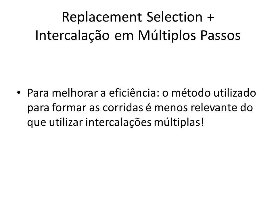 Replacement Selection + Intercalação em Múltiplos Passos