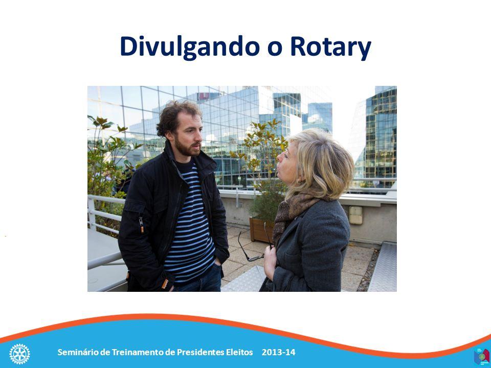 Divulgando o Rotary Numa entrevista voce é questionado sobre o que o Rotary