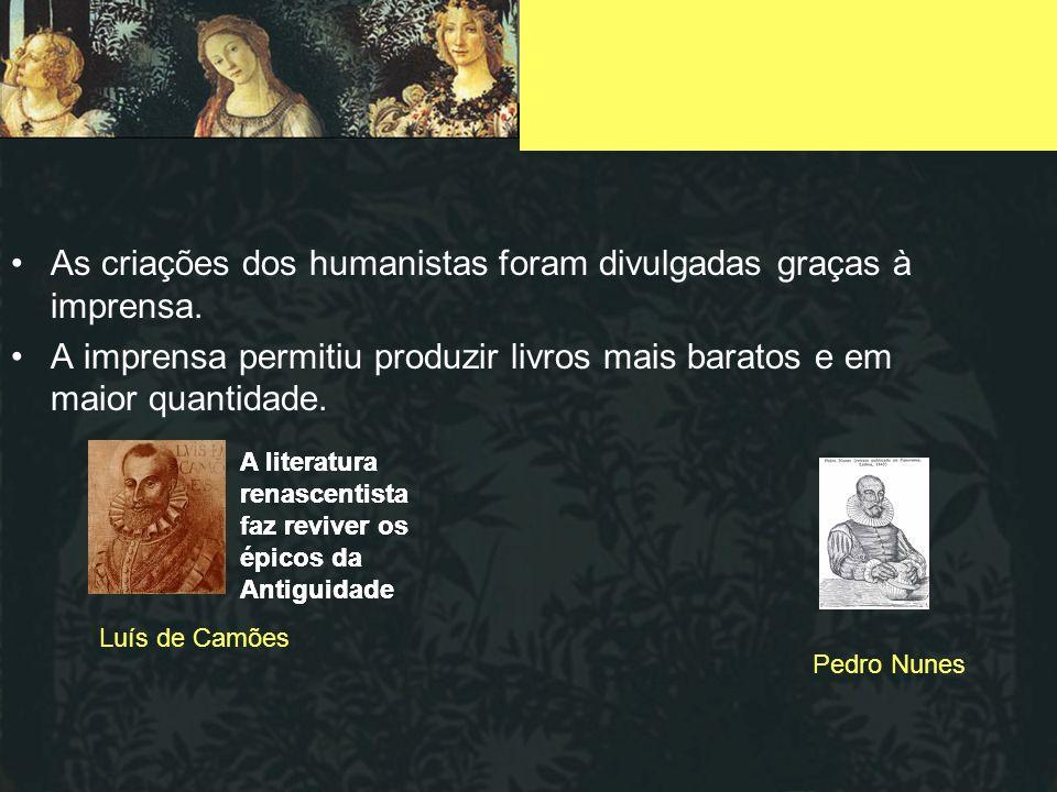 As criações dos humanistas foram divulgadas graças à imprensa.