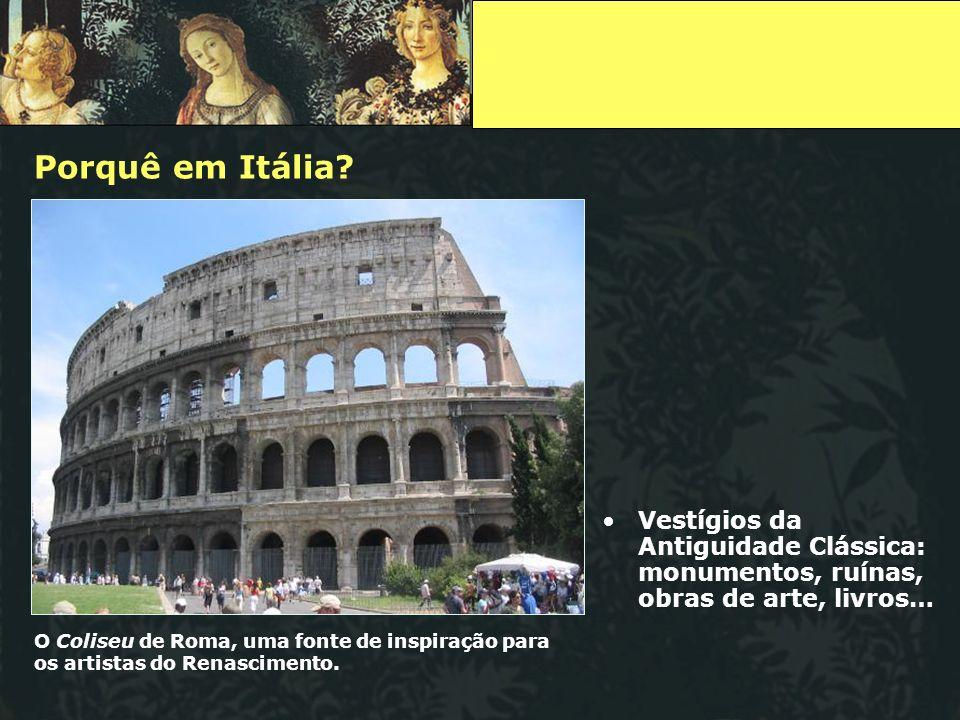 Porquê em Itália Vestígios da Antiguidade Clássica: monumentos, ruínas, obras de arte, livros…